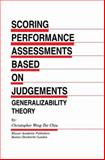 Scoring Performance Assessments Based on Judgements : Generalizability Theory, Chiu, Christopher Wing-Tat, 0792374991