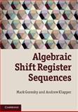 Algebraic Shift Register Sequences, Goresky, Mark and Klapper, Andrew, 1107014999