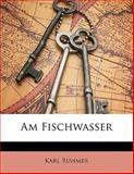 Am Fischwasser, R&uuml and Karl hmer, 1141124998