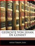 Gedichte Von Jehan de Condet, Adolf Tobler and Jean, 1144194997