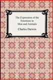 The Expression of the Emotions in Man and Animals, Charles Darwin, 1420924990