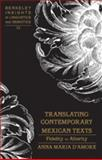 Translating Contemporary Mexican Texts : Fidelity to Alterity, D'Amore, Anna Maria, 1433104997