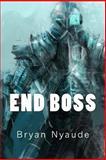 End Boss, Bryan Nyaude, 149596499X