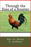Through the Eyes of a Rooster, Benny Anthony, 1497494990