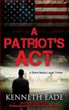 A Patriot's Act, Kenneth Eade, 1500284998