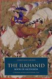 The Ilkhanid Book of Ascension : A Persian-Sunni Devotional Tale, Gruber, Christiane, 184511499X