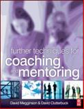 Further Techniques for Coaching and Mentoring, Clutterbuck, David and Megginson, David, 1856174999