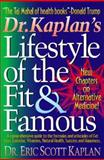 Dr. Kaplan's Lifestyle of the Fit and Famous, Eric S. Kaplan, 0914984993