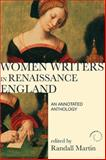 Women Writers in Renaissance England : An Annotated Anthology, Martin, Randall, 1408204991