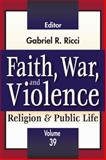 Faith, War, and Violence, , 1412854997