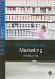 Key Concepts in Marketing, Blythe, Jim, 1847874991