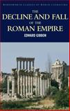 Decline and Fall of the Roman Empire, Edward Gibbon, 1853264997