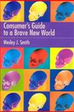 Brave New World, Wesley J. Smith, 1893554996