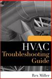 HVAC Troubleshooting Guide, Miller, Rex, 0071604995
