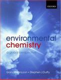 Environmental Chemistry : A Global Perspective, vanLoon, Gary W. and Duffy, Stephen J., 0199274991