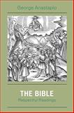 The Bible : Respectful Readings, Anastaplo, George, 0739124994