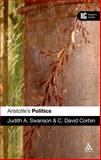 Aristotle's 'Politics' : A Reader's Guide, Swanson, Judith A. and Corbin, C. David, 0826484999