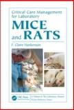 Critical Care Management for Laboratory Mice and Rats, Hankenson, F. Claire, 0849324998