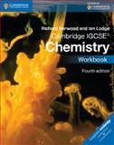 Cambridge IGCSE® Chemistry Workbook, Richard Harwood and Ian Lodge, 1107614996