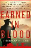 Earned in Blood, Thurman Miller, 1250004993