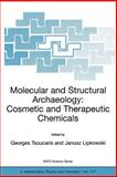 Molecular and Structural Archaeology : Cosmetic and Therapeutic Chemicals - Proceedings of the NATO Advanced Research Workshop, , 1402014996