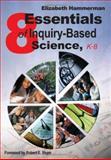 Eight Essentials of Inquiry-Based Science, K-8, Elizabeth Hammerman, 141291499X