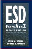 ESD from a to Z : Electrostatic Discharge Control for Electronics, Kolyer, John M. and Watson, Donald, 1461284996
