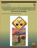 Prescribed Fire Resource Kit for Grassland Parks in the Central Grasslands, U. S. : Information Resources for Prescribed Fire Planning, Sherry Leis, 1492354996
