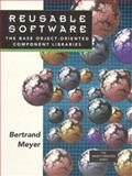 Reusable Software : The Base Object Oriented Component Libraries, Meyer, Bertrand, 0132454998