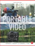 Portable Video : News and Field Production, Medoff, Norman and Fink, Edward J., 0240814991