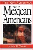 The Mexican Americans, Alma M. Garcia, 0313314993