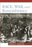 Race, War, and Remembrance in the Appalachian South, Inscoe, John C., 0813124999