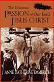 The Dolorous Passion of Our Lord Jesus Christ 9781411604995