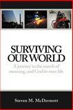 Surviving Our World, Steven M. McDermott, 1462714994