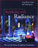 Rendering with Radiance, Larson, Gregory W. and Shakespeare, Robert A., 1558604995