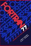 FORTRAN 77 : Featuring Structured Programming, Meissner, Loren P. and Organick, Elliot I., 020105499X