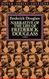Narrative of the Life of Frederick Douglass, Frederick Douglass, 0486284999