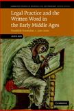 Legal Practice and the Written Word in the Early Middle Ages : Frankish Formulae, C. 500-1000, Rio, Alice, 0521514991