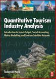 Quantitative Tourism Industry Analysis : Introduction to Input-Output, Social Accounting Matrix Modelling and Tourism Satellite Accounts, Hara, Tadayuki, 0750684992
