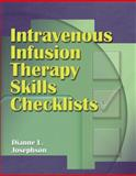 Intravenous Infusion Therapy Skills Checklist, Josephson, Dianne L., 1401864996