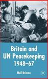 Britain and un Peacekeeping, 1948-1967 9781403914996