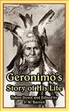 Geronimo's Story of His Life, Barrett, S. M., 1410224996