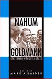 Nahum Goldmann : Statesman Without a State, Raider, Mark A., 143842499X