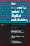 The Columbia Guide to Digital Publishing, , 0231124996