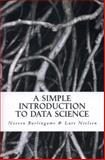 A Simple Introduction to DATA SCIENCE, Lars Nielsen and Noreen Burlingame, 061572499X