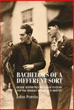 Bachelors of a Different Sort : Queer Aesthetics, Material Culture and the Modern Interior in Britain, Potvin, John, 0719084997