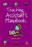 Teaching Assistant's Handbook, Kay, Janet and Kay, 0826454992