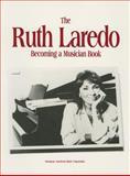 The Ruth Laredo Becoming a Musician Book, Ruth Laredo, 0913574996