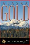 Alaska Gold, Walt Branam, 1458214990