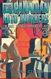 The Canadian Auto Workers : The Birth and Transformation of a Union, Gindin, Sam, 1550284991